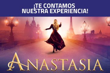 """""""Anastasia"""", el musical que no te puedes perder. ¡Te contamos nuestra experiencia!"""